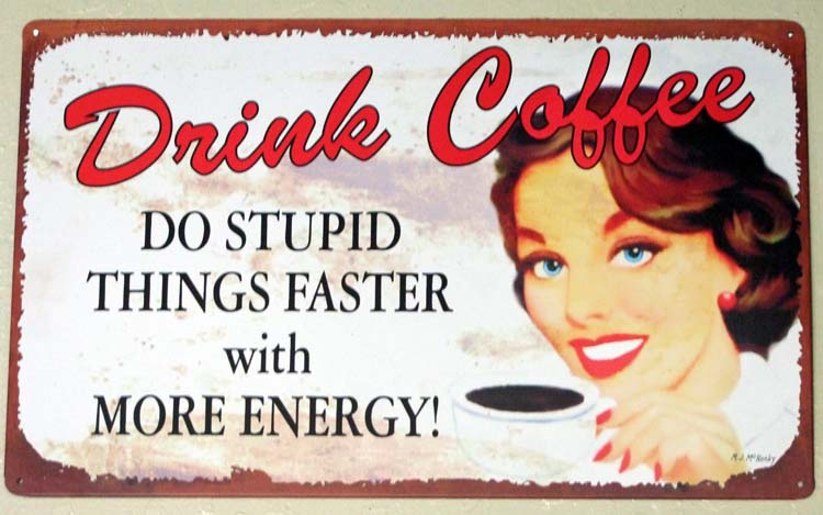 1do_stupid_things_faster_drink_coffee
